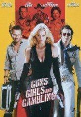 Silahlar Kızlar ve Kumar / Guns Girls And Gambling